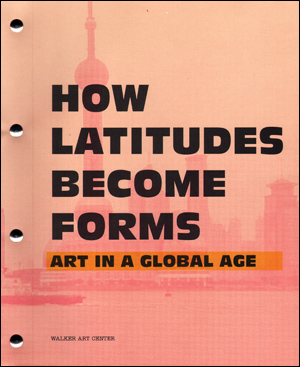 How Latitudes Become Forms : Art in a Global Age