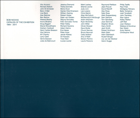 Bob Nickas : Catalog of the Exhibition 1984 - 2011