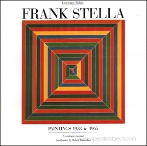Frank Stella : Paintings 1958 - 1965, A Catalogue Raisonné