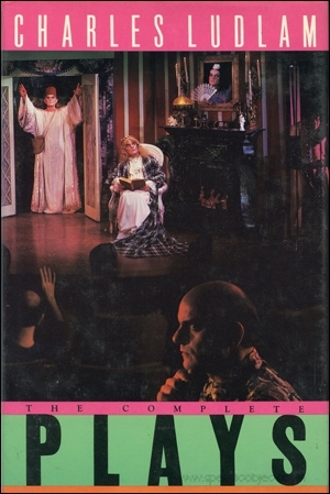 The Complete Plays of Charles Ludlow