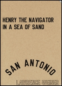 HENRY THE NAVIGATOR IN A SEA OF SAND / ENRIQUE EL NAVEGANTE EN UN MAR DE ARENA