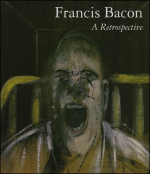 Francis Bacon : A Retrospective