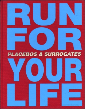 Run For Your Life : (Placebos and Surrogates)