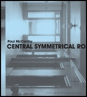Paul McCarthy : Central Symmetrical Rotation Movement