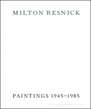 Milton Resnick : Paintings 1945 - 1985