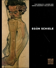 Egon Schiele : The Ronald S. Lauder and Serge Sabarsky Collections