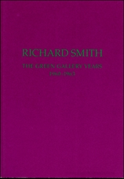 Richard Smith : The Green Gallery Years, 1960 - 1963