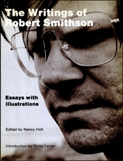 The Writings of Robert Smithson : Essays with Illustrations