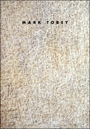 Mark Tobey : Paintings (1920 - 1960)