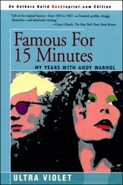 Famous for 15 Minutes : My Years with Andy Warhol