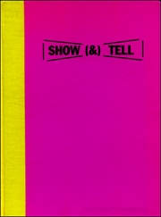 Show (&) Tell : The Films and Videos of Lawrence Weiner, A Catalogue Raisonne