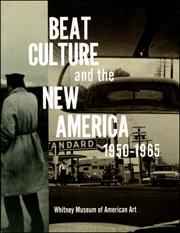 Beat Culture and the New America : 1950 - 1965