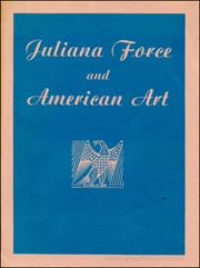 Juliana Force and American Art : A Memorial Exhibition