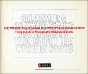 1993 WESTAF / NEA Regional Fellowships for Visual Artists : Thirty Artists in Photography, Sculpture & Crafts