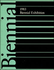 1983 Biennial Exhibition : Painting, Sculpture, Photography, Installations, Film, Video