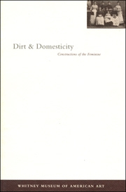 Dirt & Domesticity : Constructions of the Feminine