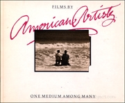 Films by American Artists : One Medium Among Many