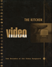 The Kitchen Video Collection : Two Decades of the Video Vanguard