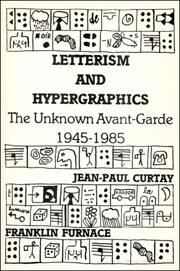 Letterism and Hypergraphics : The Unknown Avant-Garde 1945 - 1985