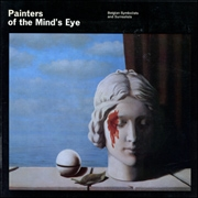 Painters of the Mind's Eye : Belgian Symbolists and Surrealists