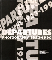 Departures : Photography 1923 - 1990