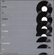The Record as Artwork : From Futurism to Conceptual Art
