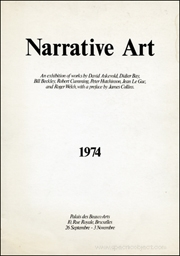Narrative Art : An Exhibition of Works by David Askevold, Didier Bay, Bill Beckley, Robert Cumming, Peter Hutchinson, Jean Le Gac, and Roger Welch, with a Preface by James Collins