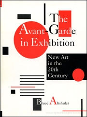 The Avant-Garde in Exhibition : New Art in the 20th Century