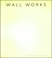 Wall Works : Wall Installations in Editions 1992 - 93
