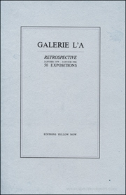 Galerie L'A : Retrospective 50 Expositions : January 1979 - January 1986