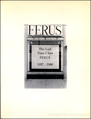 The Last Time I Saw Ferus, 1957 - 1966