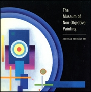 The Museum of Non-Objective Painting : American Abstract Art