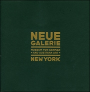 Neue Galerie : Museum for German and Austrian Art