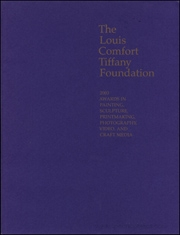 The Louis Comfort Tiffany Foundation : 2003 Awards in Painting, Sculpture, Printmaking, Photography, Video and Craft Media