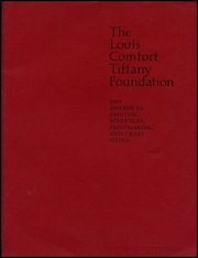 The Louis Comfort Tiffany Foundation : 1989 Awards in Painting, Sculpture, Printmaking and Craft Media