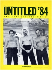 Untitled '84 : The Artworld in the Eighties