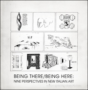 Being There / Being Here : Nine Perspectives in Italian Art