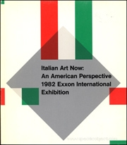 Italian Art Now : An American Perspective, 1982 Exxon International Exhibition