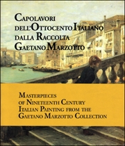 Masterpieces of Nineteenth Century Italian Painting from the Gaetano Marzotto Collection
