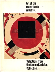 Art of the Avant-Garde in Russia : Selections from the George Costakis Collection