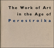 The Work of Art in the Age of Perestroika