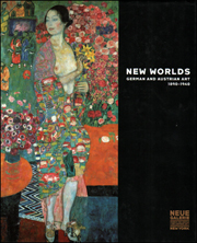 New Worlds : German and Austrian Art 1890 - 1940