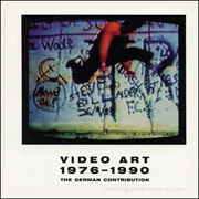 Video Art 1976 - 1990 : The German Contribution, A Selection