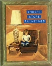Thrift Store Paintings : Paintings Found in Thrift Stores