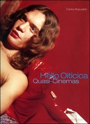 Hélio Oiticica : Quasi-Cinemas
