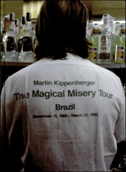Martin Kippenberger : The Magical Misery Tour