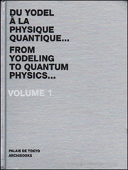 Du Yodel à la Physique quantique... / From Yodeling to Quantum Physics... Volume 1
