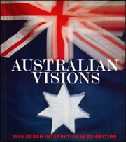 Australian Visions : 1984 Exxon International Exhibition