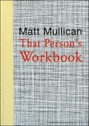 Matt Mullican : That Person's Workbook