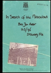 In Search of the Miraculous : Bas Jan Ader, Discovery File 143/76